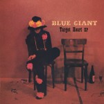 Blue Giant - Target Heart EP