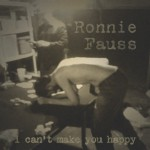 I Can't Make You Happy - Ronnie Fauss