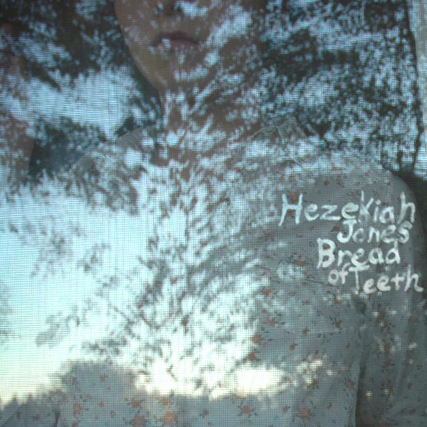 Hezekiah Jones - Bread of Teeth