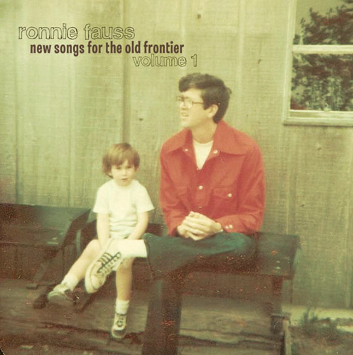 Ronnie Fauss - New Songs for the Old Frontier