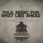 Folk Music For What Lies Ahead Cover 500x500