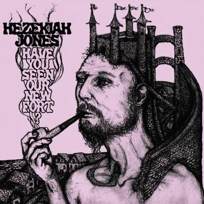 Hezekiah Jones - Have You Seen Our New Fort