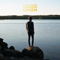 Oasem Cover - I Am Oak