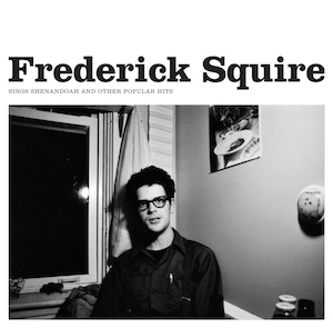 Frederick Squire Sings Shenandoah and Other Popular Hits