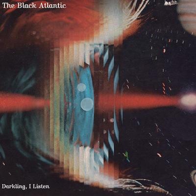 Vos derniers CD / LP / DVD  ... achetés  - Page 4 The-Black-Atlantic-Darkling-I-Listen