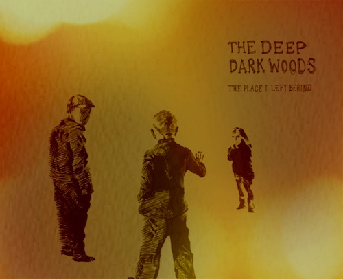 The-Deep-Dark-Woods-The-Place-I-Left-Behind-Cover