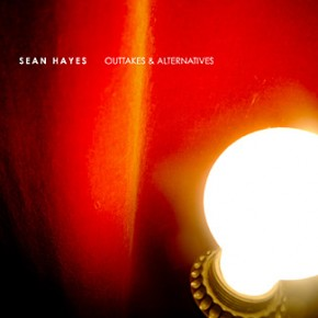 "Sean Hayes - ""Outtakes and Alternatives"""