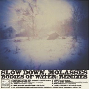 Bodies of Water: Remixes - Slow Down Molasses