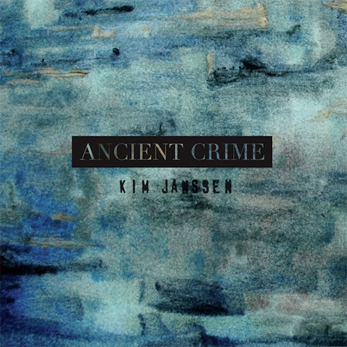 Kim Janssen - Ancient Crime
