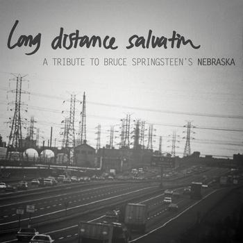 Long Distance Salvation: A Tribute To Bruce Springsteen's Nebraska