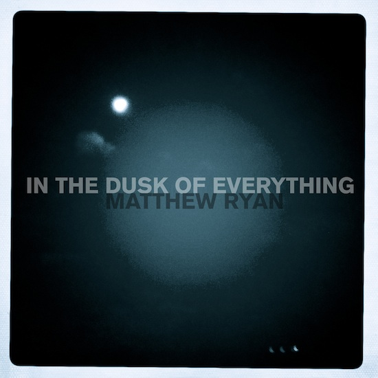 Matthew Ryan - In The Dusk Of Everything Cover