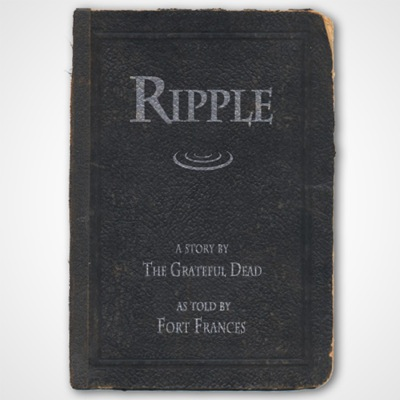 Ripple - A Story by The Grateful Dead - As Told by Fort Frances
