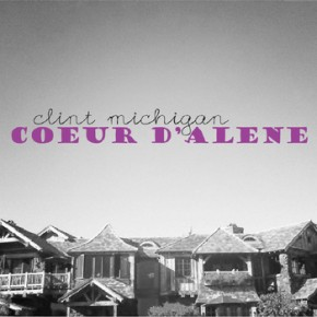 Coeur d'Alene - Clint Michigan