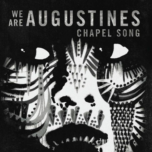 We Are Augustines - Chapel Song Single