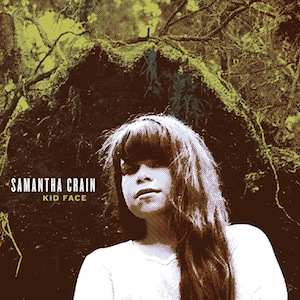 Samantha Crain - Kid Face