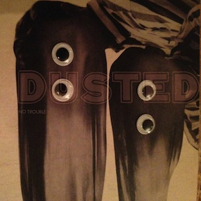 Dusted - No Trouble