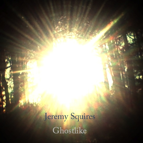 Jeremy Squires - Ghostlike