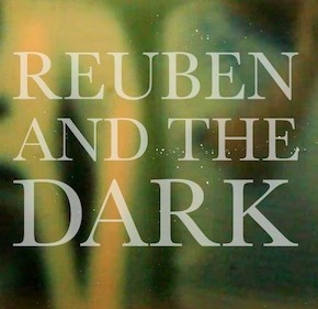 Reuben and the Dark