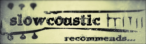 Slowcoustic-Recommends