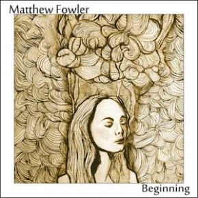 Matthew Fowler - Beginnings sml