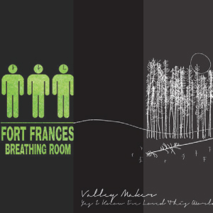TWO SUGGESTIONS FOR YOUR WEEKEND: FORT FRANCES AND VALLEY MAKER