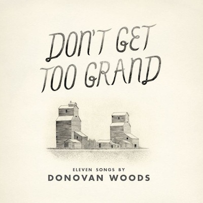 "Donovan Woods - ""Don't Get Too Grand"""