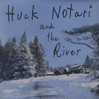 "Huck Notari - ""Huck Notari and the River"""