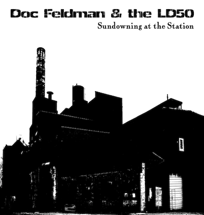 "Doc Feldman & the LD50 - ""Sundowning at the Station"""