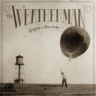 "Gregory Alan Isakov - ""The Weatherman"""
